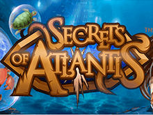 Игровой автомат Secrets of Atlantis – реальный выигрыш от Vulkan